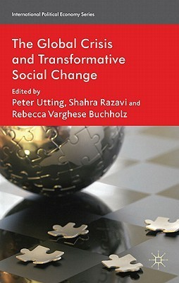 The Global Crisis and Transformative Social Change  by  Peter Utting