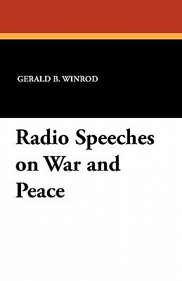 Radio Speeches on War and Peace  by  Gerald B. Winrod