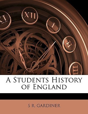 A Students History of England Samuel Rawson Gardiner