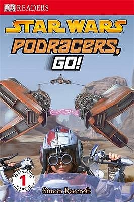Star Wars: Podracers Go! (DK Readers Level 1)  by  Simon Beecroft