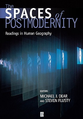 The Spaces of Postmodernity: An Anthology  by  Michael J. Dear