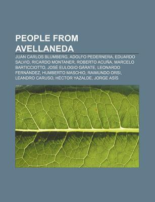 People from Avellaneda: Juan Carlos Blumberg, Adolfo Pedernera, Eduardo Salvio, Ricardo Montaner, Roberto Acu A, Marcelo Barticciotto Source Wikipedia