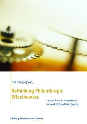 Rethinking Foundation Effectiveness: Lessons from an International Network of Foundation Experts Dirk Eilinghoff