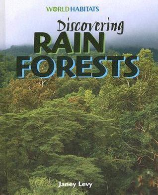 Discovering Rain Forests  by  Janey Levy