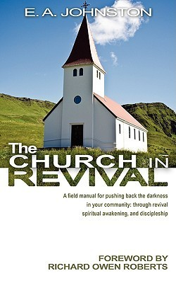 Church in Revival  by  E. A. Johnston