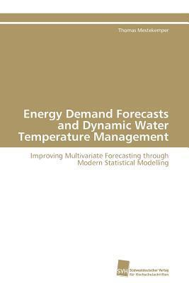 Energy Demand Forecasts and Dynamic Water Temperature Management  by  Thomas Mestekemper