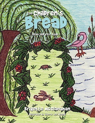The Childrens Bread: Adam and Eve: Book I  by  Brigette McClanahan