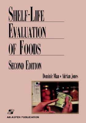 Shelf Life Evaluation of Foods  by  Dominic Man