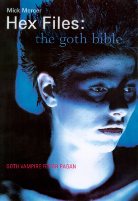 Hex Files: The Goth Bible  by  Mick Mercer