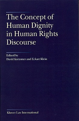 Concept Of Human Dignity In Human Rights Discourse  by  David Kretzmer