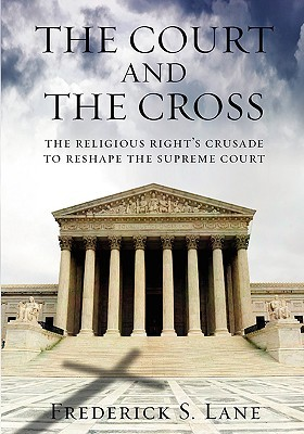 The Court And The Cross  by  Frederick S. Lane