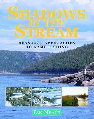 Shadows in the Stream  by  Ian Neale