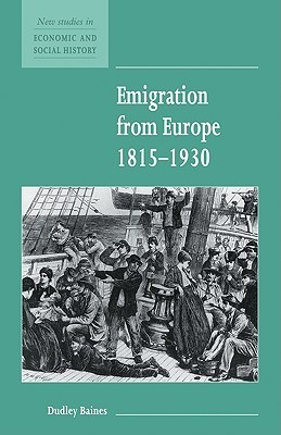 Emigration from Europe 1815 1930  by  Dudley Baines