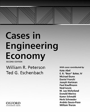 Cases in Engineering Economy  by  Ted G. Eschenbach