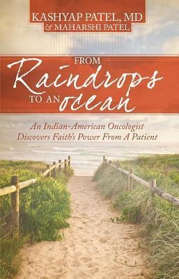 From Raindrops To An Ocean: An Indian-American Oncologist Discovers Faiths Power From A Patient Kashyap Patel