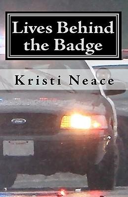 Lives Behind the Badge Kristi Neace