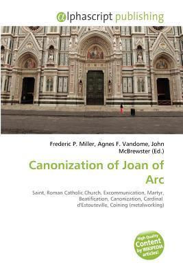 Canonization of Joan of Arc  by  Frederic P.  Miller