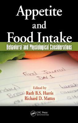 Appetite and Food Intake: Behavioral and Physiological Considerations  by  Richard D. Mattes