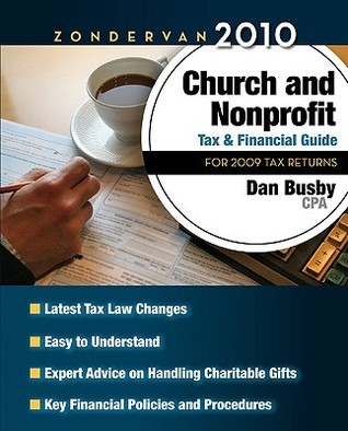 Zondervan 2010 Church and Nonprofit Tax and Financial Guide: For 2009 Tax Returns  by  Dan Busby