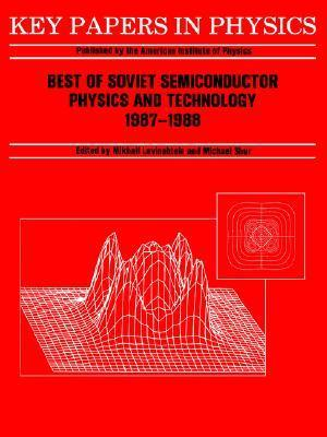 Best of Soviet Semiconductor Physics and Technology: (1987 - 1988) Mikhail Levinshtein