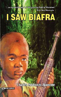 I Saw Biafra Charles Ndubueze Akuneme