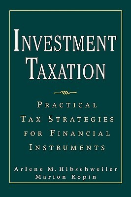 Investment Taxation  by  Arlene Hibschweiler
