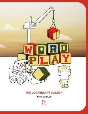 Word Play: The Vocabulary Builder  by  Rosa, Van Loo
