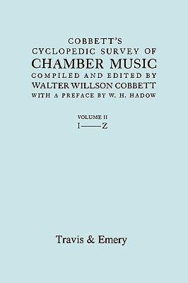 Cobbetts Cyclopedic Survey Of Chamber Music  by  Walter Willson Cobbett