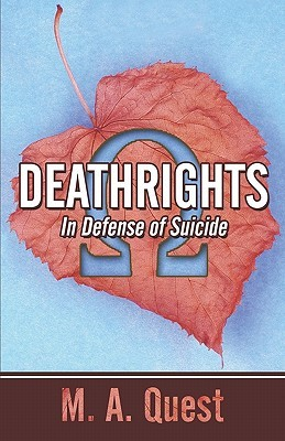 Deathrights: In Defense of Suicide M.A. Quest