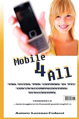Mobile 4 All   Il Mobile Alla Portata Di Tutti  by  Lorenzo Codacci