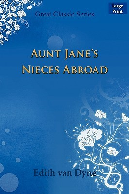 Aunt Janes Nieces:  by  Edith Van Dyne