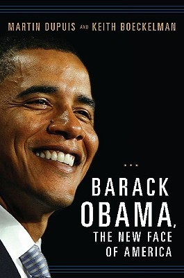 Barack Obama, the New Face of America  by  Martin Dupuis