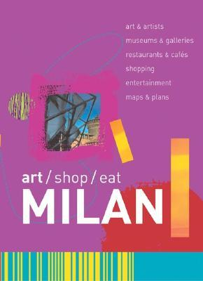 Art/Shop/Eat: Milan  by  Paul Blanchard