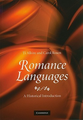 Romance Languages: A Historical Introduction Ti Alkire