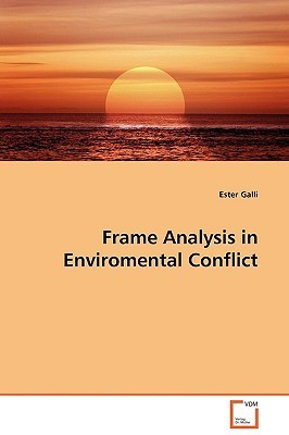 Frame Analysis in Enviromental Conflict Ester Galli