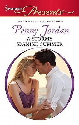 A Stormy Spanish Summer:  by  Penny Jordan
