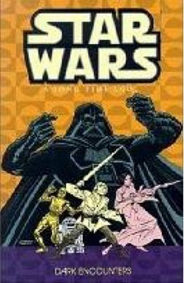 Classic Star Wars: A Long Time Ago... Volume 2: Dark Encounters  by  Archie Goodwin
