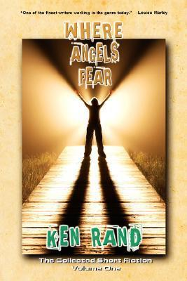 Where Angels Fear Ken Rand