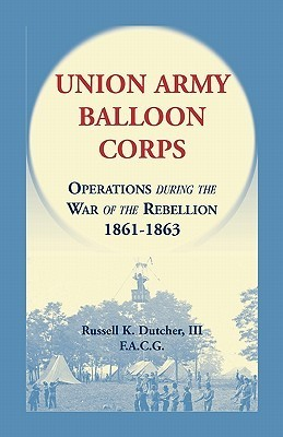 Union Army Balloon Corps  by  Russell K. Dutcher