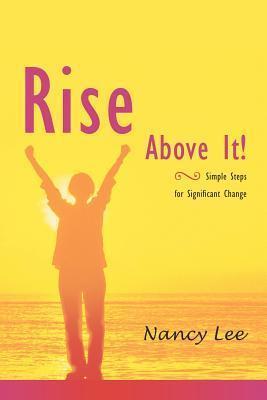 Rise Above It  by  Nancy Lee