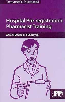 Hospital Pre-Registration Pharmacist Training  by  Aamer Safdar