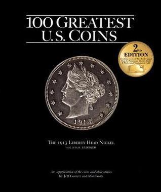 100 Greatest US Coins  by  Jeff Garrett