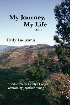 My Journey, My Life Vol. 1 Hedy Laureanu