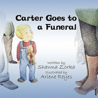 Carter Goes to a Funeral Shawna Zorka