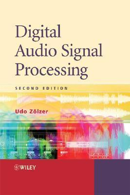 Digital Audio Signal Processing  by  Udo Zölzer
