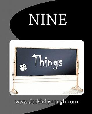 Nine Things  by  Jackie Lynaugh