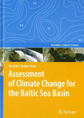Assessment of Climate Change for the Baltic Sea Basin BACC