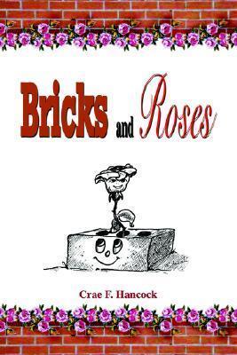 Bricks and Roses  by  Crae F. Hancock