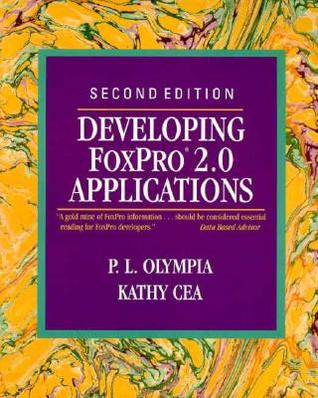 Developing FoxPro 2.0 Applications  by  P.L. Olympia