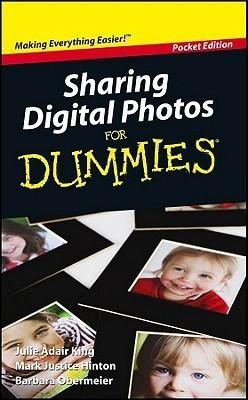 Sharing Digital Photos for Dummies, Pocket Edition  by  Julie Adair King